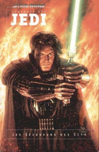 Star wars, légendes des jedi, tome 1 : les seigneurs des sith
