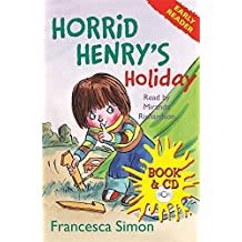Horrid Henry's Holiday: Early Reader 3 (Book & CD) (Horrid Henry Early Reader) by Francesca Simon (2009-06-04)