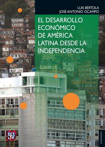 El desarrollo económico de América Latina desde la Independencia (Seccion de Obras de Economia (Fondo de Cultura Economica))