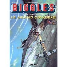 Biggles présente : le Grand Cirque, tome 3