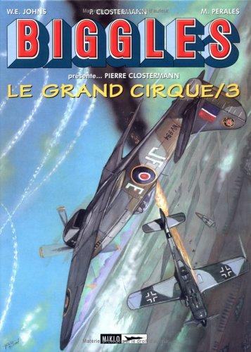 Biggles prsente : le Grand Cirque, tome 3