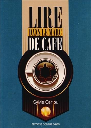 Lire dans le marc de café par Sylvie Cariou