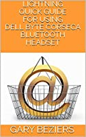 If you are deciding upon buying Dell Byte Corseca Bluetooth Headset, this lightning quick guide provides you helpful advice and tips that answers your hidden fears and questions. This lightning quick guide provides accurate solutions in question-answ...