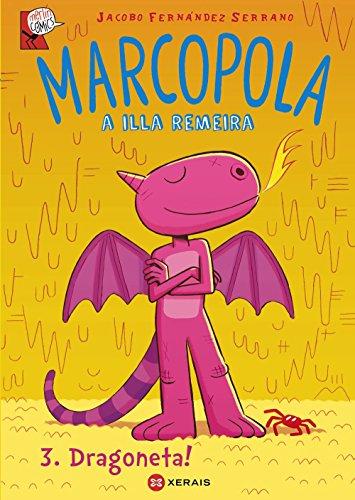 Marcopola 3. Dragoneta! (Infantil E Xuvenil - Merlín - Cómics) por Jacobo Fernández Serrano