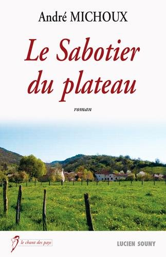 Le sabotier du plateau par André Michoux