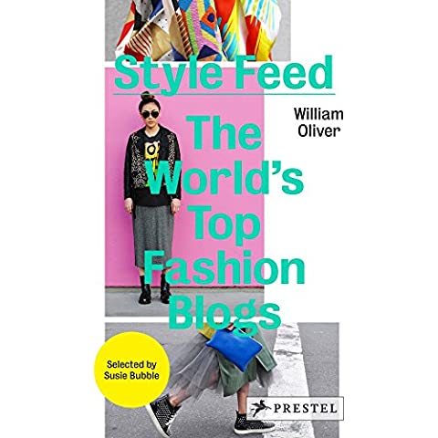 Style Feed: The World's Top Fashion Blogs by William Oliver (Illustrated, 1 Nov 2012) Hardcover - Top Feed