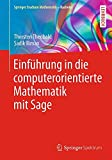 Einf�hrung in Die Computerorientierte Mathematik Mit Sage (Springer Studium Mathematik - Bachelor)