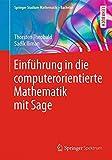 Einf�hrung in Die Computerorientierte Mathematik Mit Sage (Springer Studium Mathematik - Bachelor)