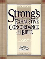 Strong's Exhaustive Concordance (Complete and Unabridged) by James Strong (1940-06-02)