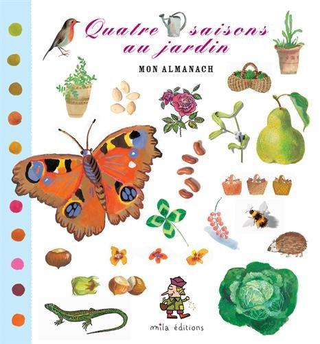 Quatre saisons au jardin. Mon almanach par Anne Weiss