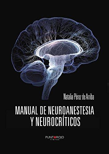 Manual de Neuroanestesia y Neurocríticos por Natalia Pérez De arriba