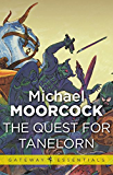 The Quest for Tanelorn (Hawkmoon: Count Brass Book 3)