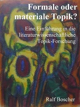 Formale oder materiale Topik? Eine Einführung in die literaturwissenschaftliche Topik-Forschung