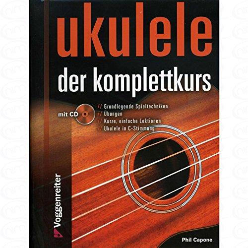 Ukulele - Der Komplettkurs - arrangiert für Ukulele - mit CD [Noten/Sheetmusic] Komponist : CAPONE PHIL