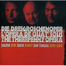 Die Dreigroschenoper (L'Opéra de Quat' Sous)
