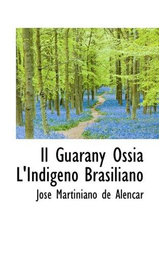 Il Guarany Ossia L'Indigeno Brasiliano