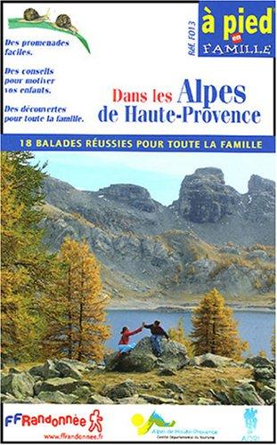 18 balades : Dans les Alpes de Haute-Provence