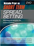 Malcolm Pryor on Short Term Spread Betting: Winning Strategies for Active Traders by Malcolm Pryor (2009-10-21)