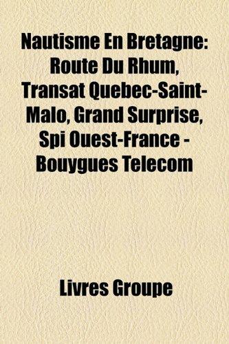 nautisme-en-bretagne-route-du-rhum-transat-qubec-saint-malo-grand-surprise-spi-ouest-france-bouygues