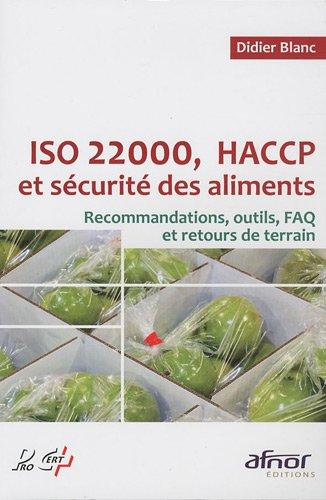 ISO 22000, HACCP et sécurité des aliments: Recommandations, outils, FAQ et retours de terrain.