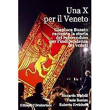 Una X per il Veneto: Gianluca Busato racconta la storia del referendum per l'indipendenza dei veneti
