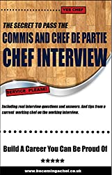 The Chef Interview Candidates's Survival Guide To Pass The Chef Interview First Time.: Including the top 10 Chef Interview Mistakes Every Chef Interview Candidate Must Avoid