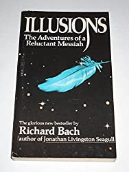 Illusions: The Adventures of a Reluctant Messiah Edition: reprint