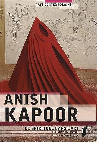 Anish Kapoor : Le spirituel dans l'art