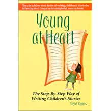 Young at Heart: The Step-By-Step Way of Writing Children's Stories