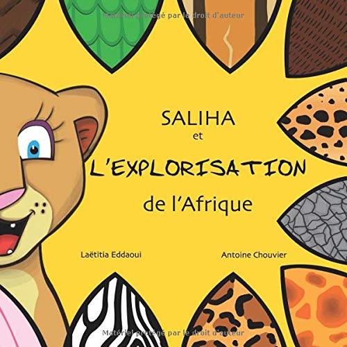 Saliha et l'explorisation de l'Afrique par  Laetitia Eddaoui