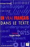 """En vrai français dans le texte: Dictionnaire franglais- français (Collection """"Documents"""")"""