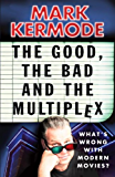 The Good, The Bad and The Multiplex