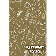 My Favorite Recipes: Blank Cooking Journal, 6x9-inch, 120 Recipe Pages