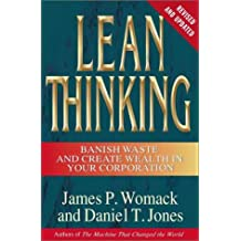 [Lean Thinking: Banish Waste and Create Wealth in Your Corporation, Revised and Updated [ LEAN THINKING: BANISH WASTE AND CREATE WEALTH IN YOUR CORPORATION, REVISED AND UPDATED ] By Womack, James P ( Author )Jun-03-2003 Hardcover