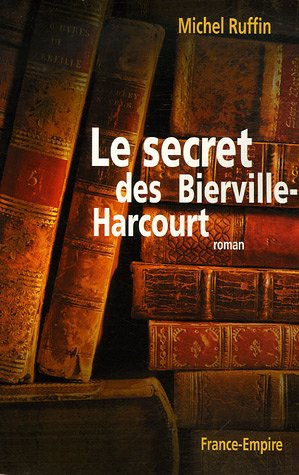 Le secret des Bierville-Harcourt par Michel Ruffin