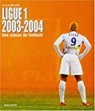 Ligue 1 2003-2004 : Une saison de football