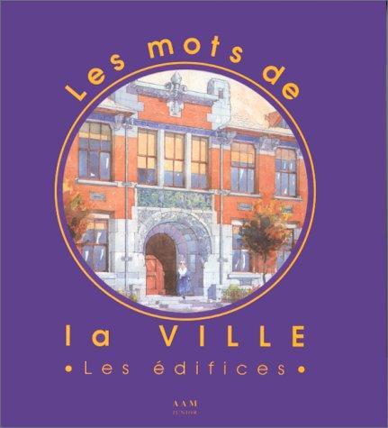 MOTS DE LA VILLE (LES) LES EDIFICES par Collectif