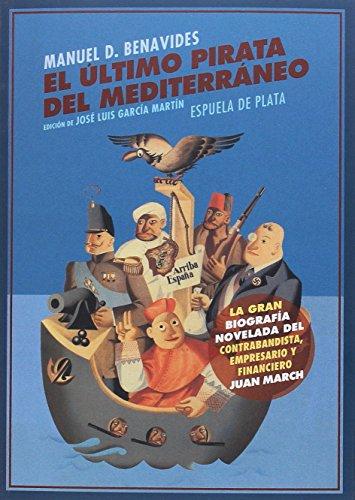 El último pirata del Mediterráneo (Narrativa) por Manuel Domínguez Benavides