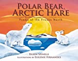 Polar Bear, Arctic Hare: Poems of the Frozen North