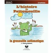 L'histoire de Pattemouille, la grenouille asthmatique (Collection Enfant Santé)