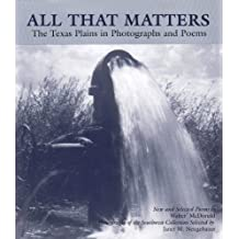 All That Matters: The Texas Plains in Photographs and Poems by Walter McDonald (1992-01-15)