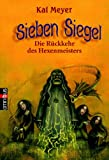 Sieben Siegel - Die Rückkehr des Hexenmeisters: Band 1