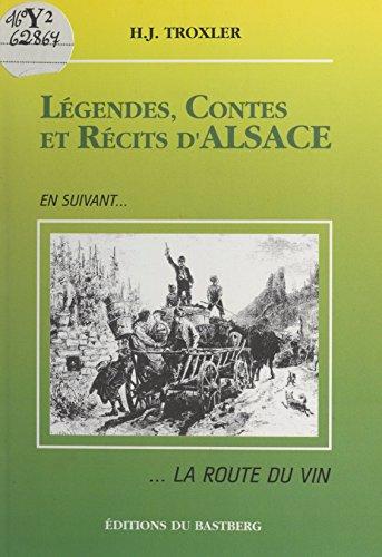 Légendes, contes et récits d'Alsace: En suivant... la route du vin