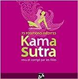 Le Kama Sutra : Revu et corrigé par les filles de Zita Lotis-Faure ( 17 janvier 2007 )