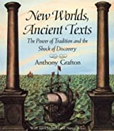 New Worlds, Ancient Texts - The Power of Tradition  & the Shock of Discovery (Paper)