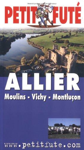 Guide Petit Futé : Allier par Guide Petit Futé