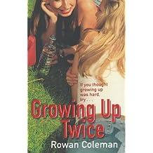 Growing Up Twice