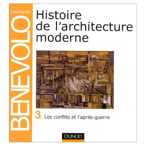 Histoire de l'architecture moderne, tome 3 : Les Conflits et l'Après-guerre