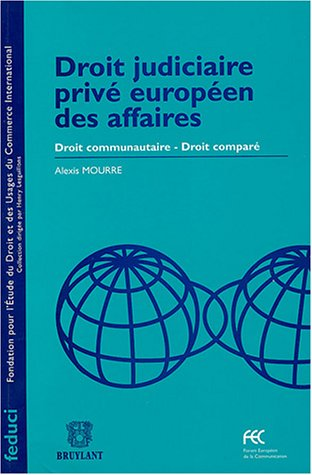 Droit judiciaire privé européen des affaires : Droit communautaire, droit comparé