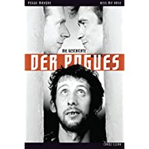 Kiss My Arse: Die Story der Pogues